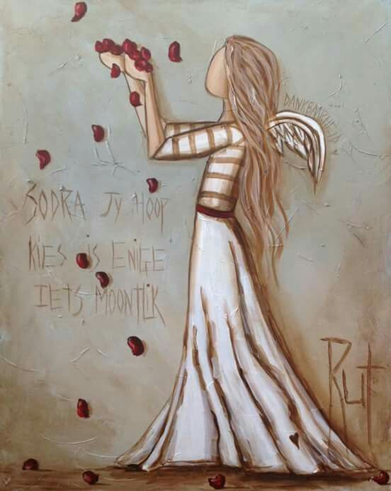 Sodra jy hoop kies is enigiets moontlik... #Afrikaans #AngelArt #hope  ©Rut[rutcreations.com][Rut Art/FB]