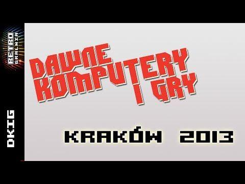 ▶ Dawne Komputery i Gry - DKiG - Kraków 2013 - YouTube
