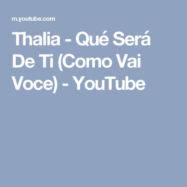 Thalia - Qué Será De Ti (Como Vai Voce) - YouTube