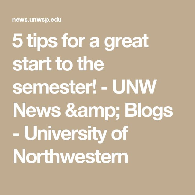 5 tips for a great start to the semester! - UNW News & Blogs - University of Northwestern