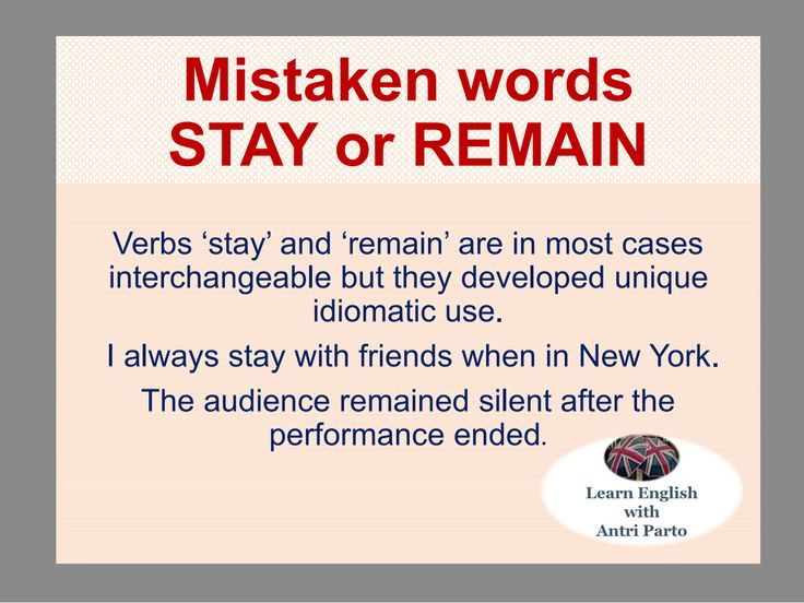 Mistaken words: STAY or REMAIN #LearnEnglish @AntriParto
