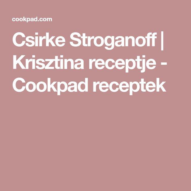 Csirke Stroganoff   Krisztina receptje - Cookpad receptek