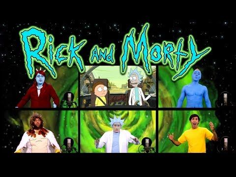 RICK AND MORTY THEME SONG ACAPELLA! - YouTube