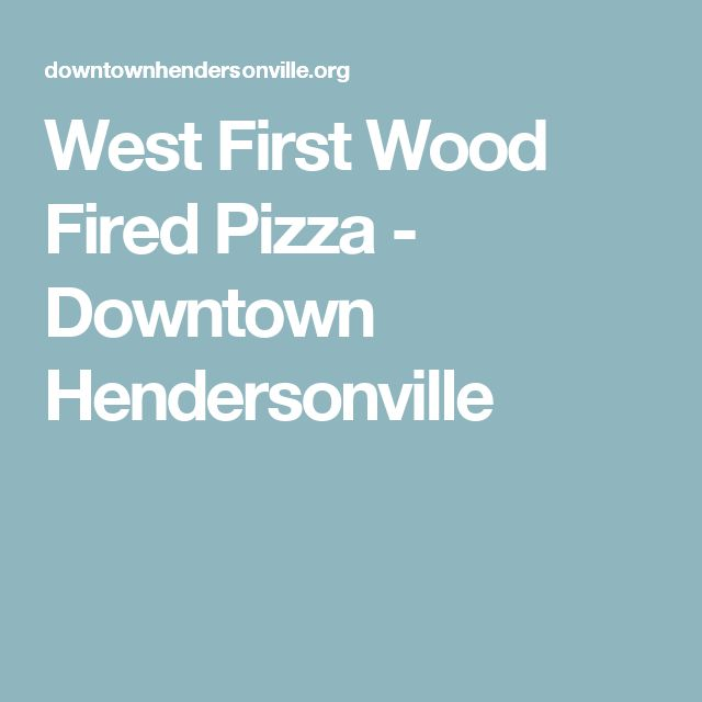 West First Wood Fired Pizza - Downtown Hendersonville