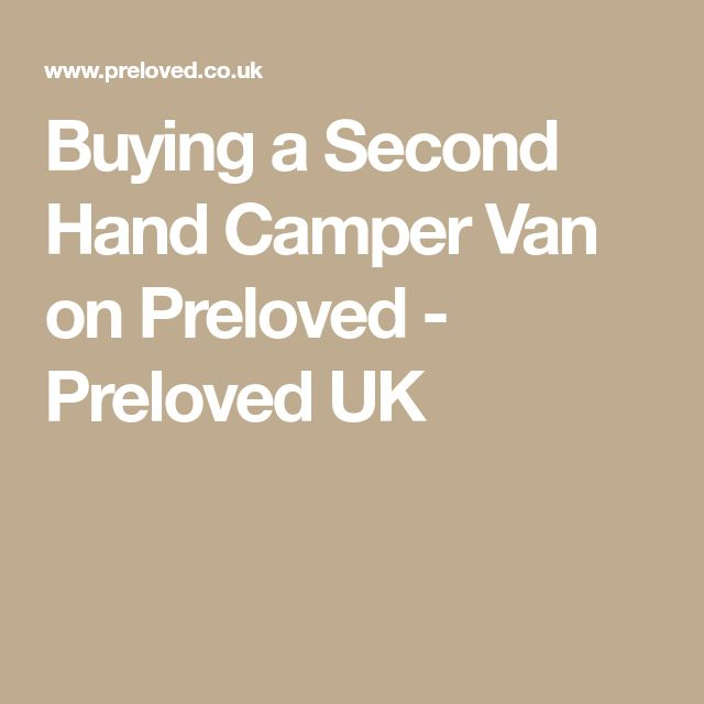 Buying a Second Hand Camper Van on Preloved - Preloved UK