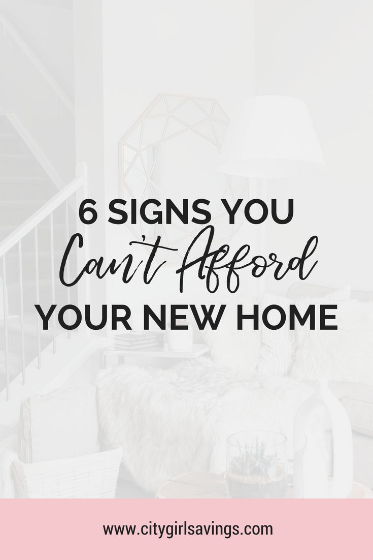 6 Signs You Can T Afford A New Home Money Saving Methods