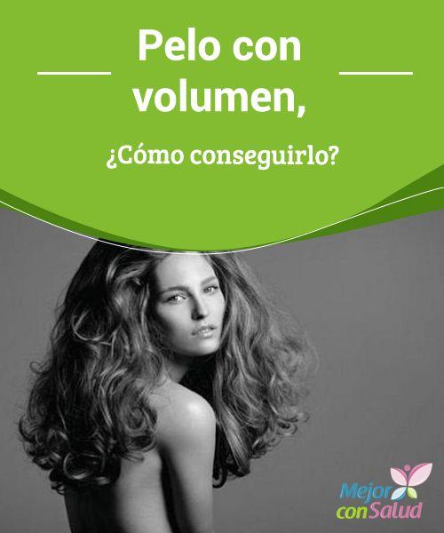Pelo con volumen, ¿Cómo conseguirlo?  #Pelo con volumen, ¿Cómo conseguirlo? Para algunas #mujeres y #hombres, conseguir un pelo #voluminoso es una tarea complicada. Hoy os ofrecemos un remedio fácil #Belleza