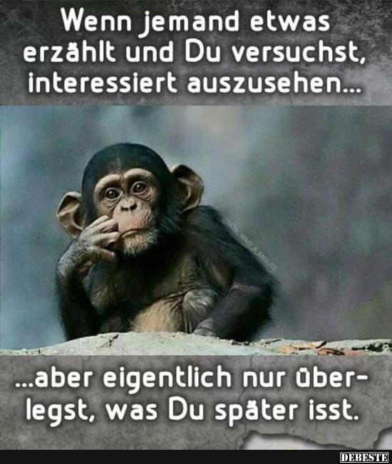 Wenn jemand etwas erzählt und Du versuchst.. | DEBESTE.de, Lustige Bilder, Sprüche, Witze und Videos
