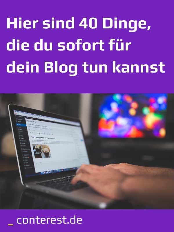 Hier sind 40 Dinge, die du sofort für dein Blog tun kannst!  #bloggen