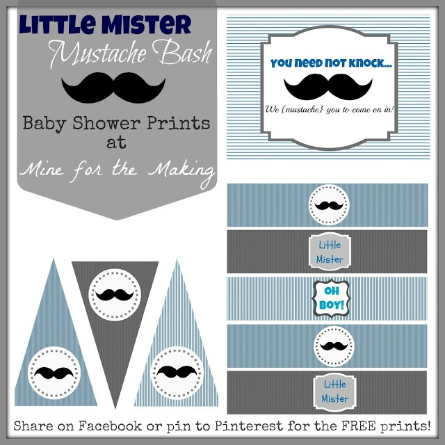 Little Mister Mustache Bash {baby shower} FREE party prints!!  Mine for the Making http://mineforthemaking.blogspot.com/2012/06/little-mister-mustache-bash-party.html