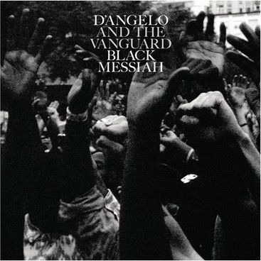 D'Angelo And The Vanguard - 'Black Messiah'
