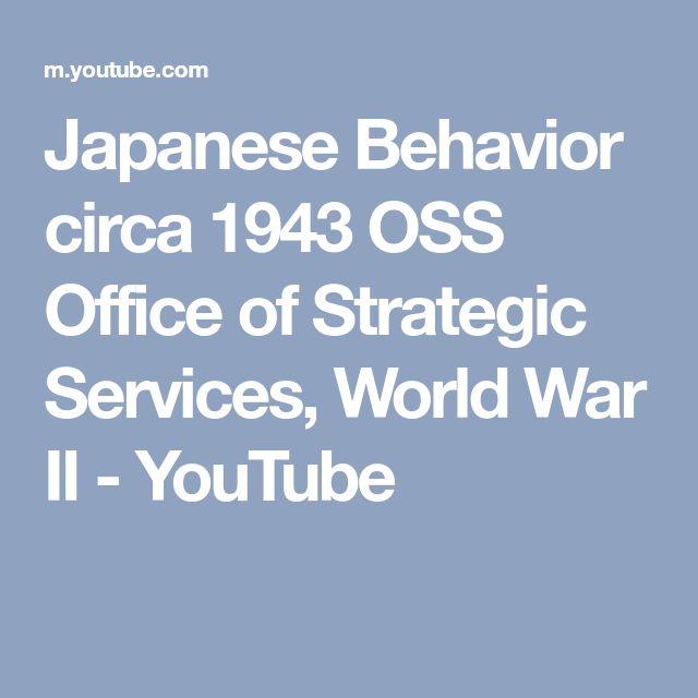 Japanese Behavior circa 1943 OSS Office of Strategic Services, World War II - YouTube