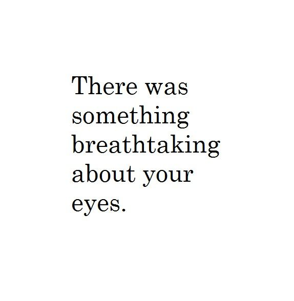 Love Quotes For Him About Eyes : ... Eye Quotes, Brown Eye, Breathtaking Quotes, Amazing Eye, Green Eye