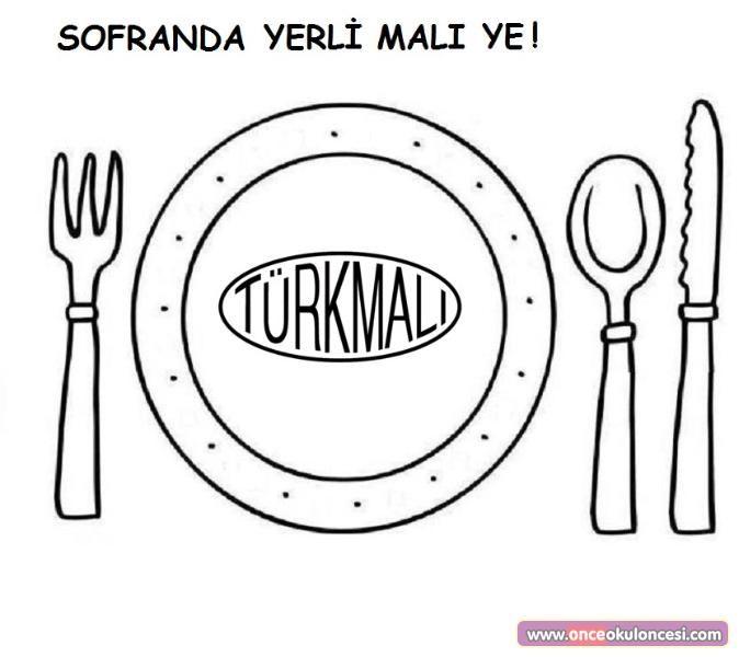 Türk Malı Kullanalım Boyama Sayfaları - Önce Okul Öncesi Ekibi Forum Sitesi - Biz Bu İşi Biliyoruz