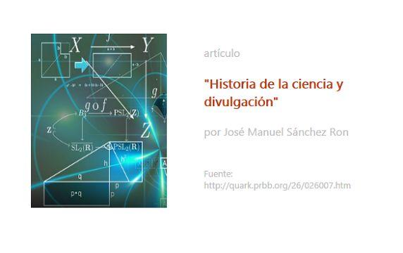 Artículo. Historia de la ciencia y divulgación/History of science and popularization, por José Manuel Sánchez Ron