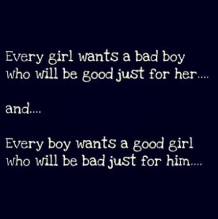 Bad Boy And Good Girl Quotes Pinterest Boys Lol And Girls