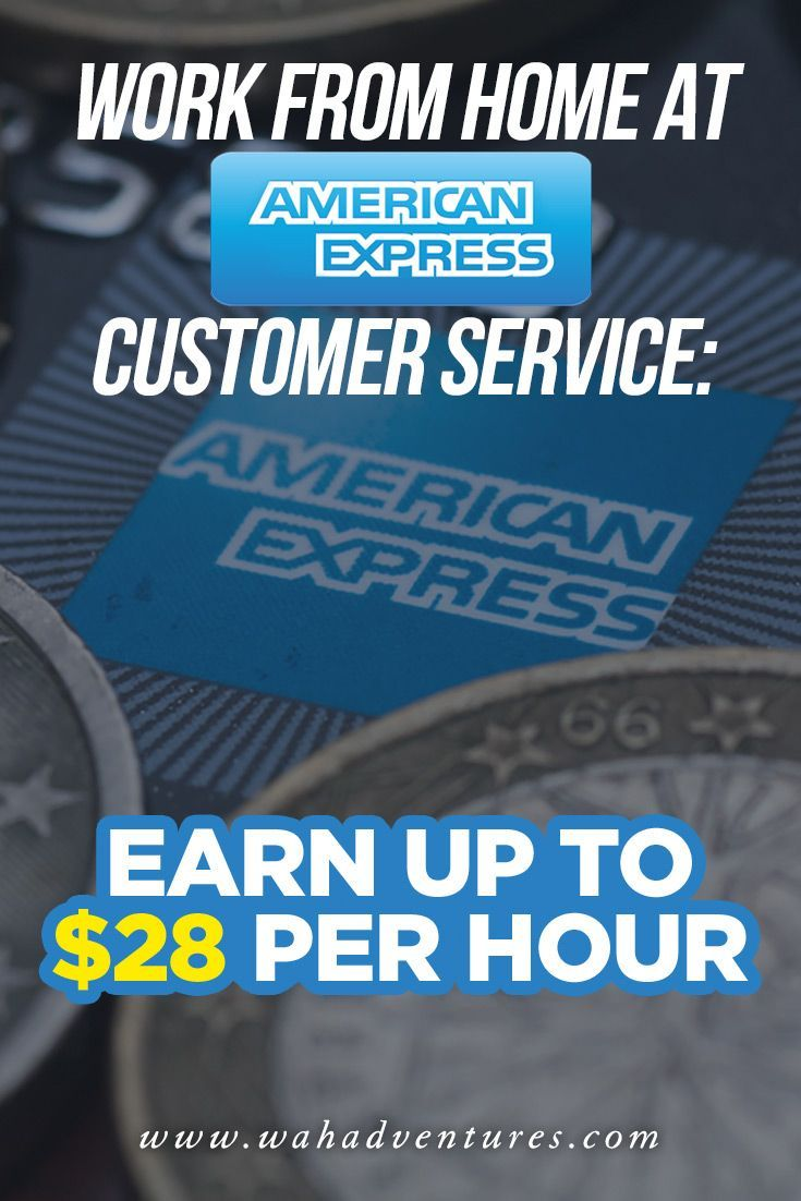 You can earn up to $28 per hour work from home at American Express. This is a full time, 40 hour per week position that offers benefits such as retirement, medical, vision, and dental insurance.