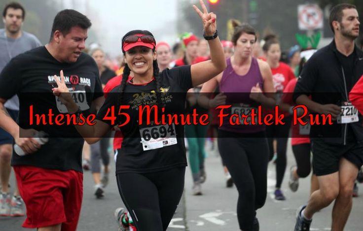 Intense 45 Minute Fartlek Run