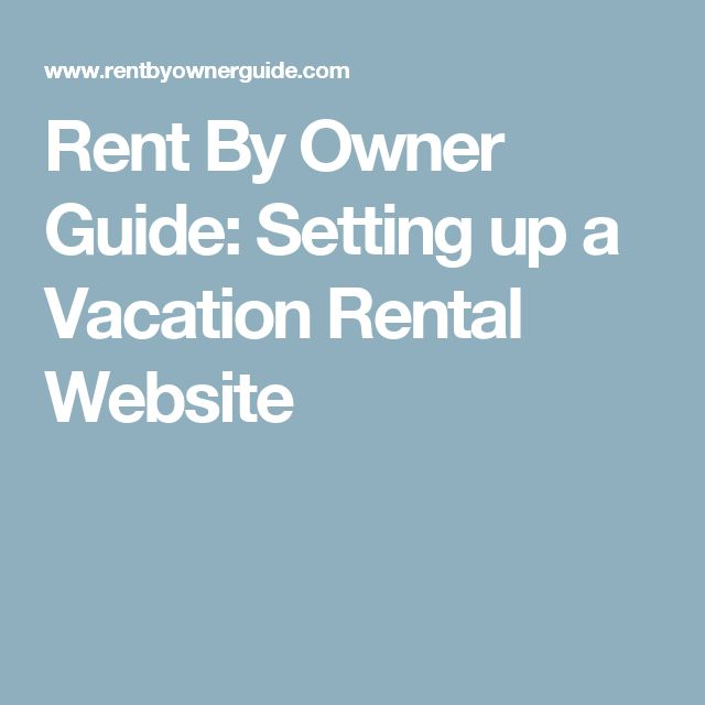 Rent By Owner Guide: Setting up a Vacation Rental Website