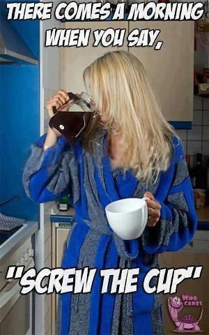 Hahaha...hope you've had yours so you can laugh at this one!! Good morning coffee lover friends♥