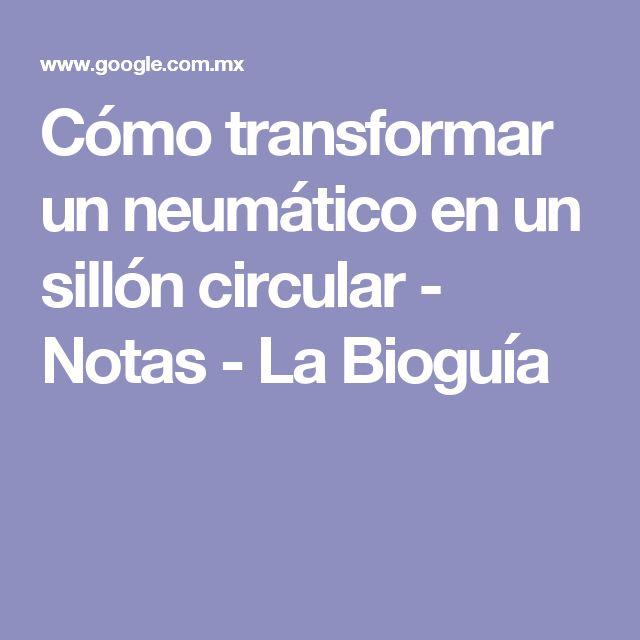 Cómo transformar un neumático en un sillón circular - Notas - La Bioguía