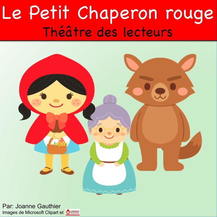 This is a Readers' Theatre script for Little Red Riding Hood in French. Voici une pièce de théâtre, Le Petit Chaperon rouge, pour le théâtre des lecteurs.