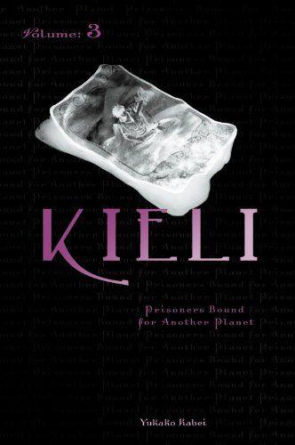Kieli, Vol. 3 (novel): Prisoners Bound for Another Planet (Kieli (novel)) by Yukako Kabei http://www.amazon.com/dp/0759529310/ref=cm_sw_r_pi_dp_wZSivb1Z6HTJZ
