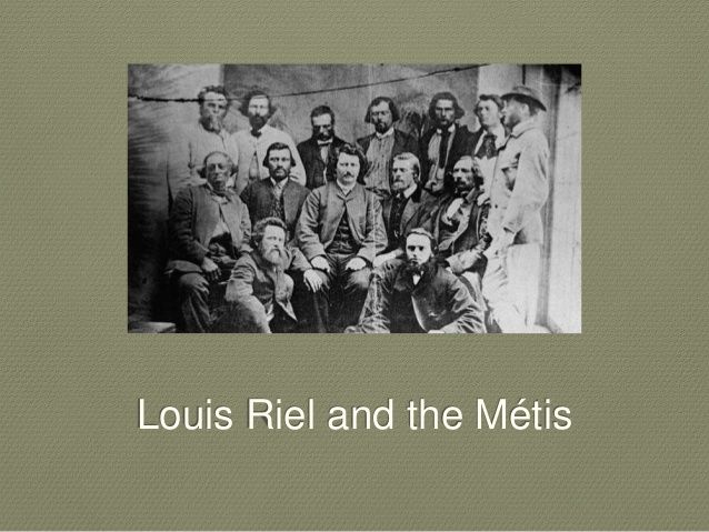 The Metis, Louis Riel, and the Red River Rebellion