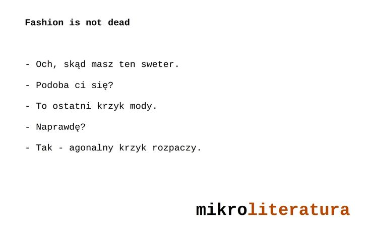Fashion is not dead #dialog #humor #moda