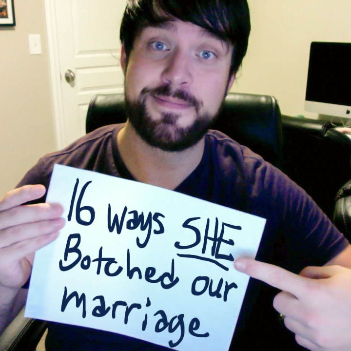 "16 Ways SHE Botched Our Marriage - After sharing 16 ways I blew my marriage (my ""don't blow it like I did"" marriage advice list), I felt that half the puzzle was missing… Her role in all of it."
