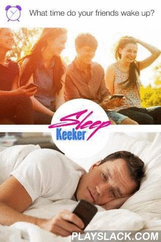 Sleep Keeker (Alarm Clock)  Android App - playslack.com , See what time your friends wake up! Alarm clock application Sleep Keeker allows you to see when your friends wake up and show your friends what time you get up.[How does it work?] • You log in with a social network to the application. • You use the application as a typical alarm clock. • Your friends see what time you wake up. • You see what time your friends wake up. Your friends should also install Sleep Keeker so you could see what…