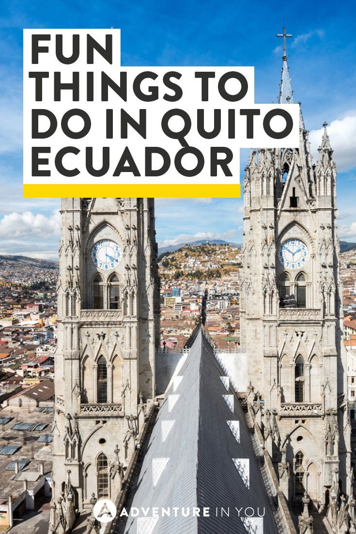 Heading to Quito in Ecuador? Check out these fun things to do there!