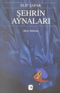 sehrin aynalari - elif safak - metis yayinlari http://www.idefix.com/kitap/sehrin-aynalari-elif-safak/tanim.asp