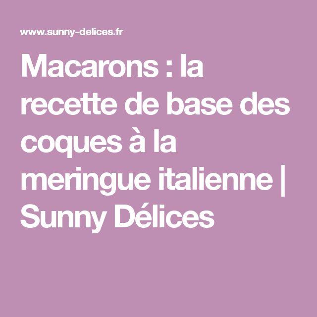 Macarons : la recette de base des coques à la meringue italienne | Sunny Délices