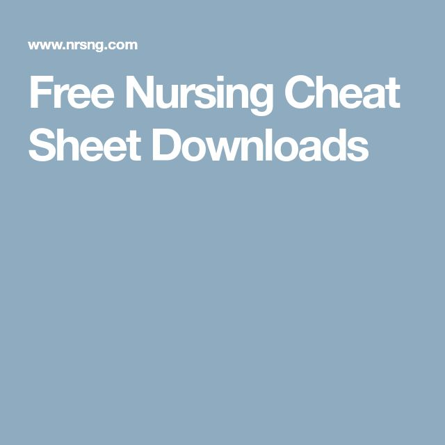 Free Nursing Cheat Sheet Downloads