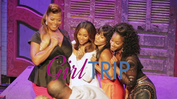 """Are You Ready for """"Girl Trip?"""""""