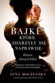 Bajki, które zdarzyły się naprawdę – Anna Moczulska | Przekładaniec kulturalny