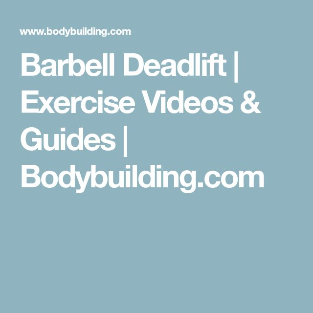 Barbell Deadlift | Exercise Videos & Guides | Bodybuilding.com