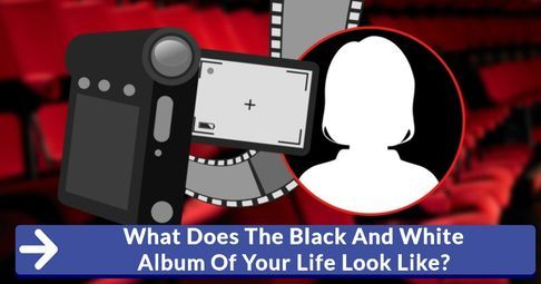 What Does The Black And White Album Of Your Life Look Like?