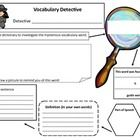 Vocabulary Detective Dictionary Skills for New Vocabulary  This is a detective graphic organizer that helps students look up new words as well as l...