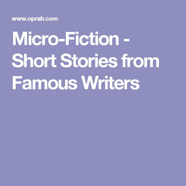 Micro-Fiction - Short Stories from Famous Writers