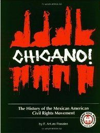 Chicano! The History of the Mexican American Civil Rights Movement, by Arturo Rosales