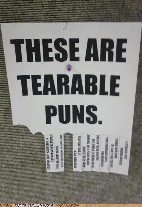 """These are tearable puns"" ha. haha! i love puns."