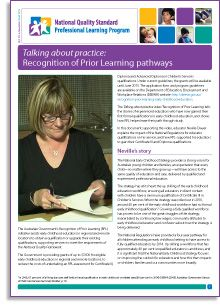 This newsletter acts as a supporting document for the Talking about practice video, titled 'Recognition of Prior Learning'. In this document supporting the video, educator Neville Dwyer explains the impact of the National Regulations for educator qualifications on his service, and how RPL supported his educators to gain their Certificate III and Diploma qualifications.
