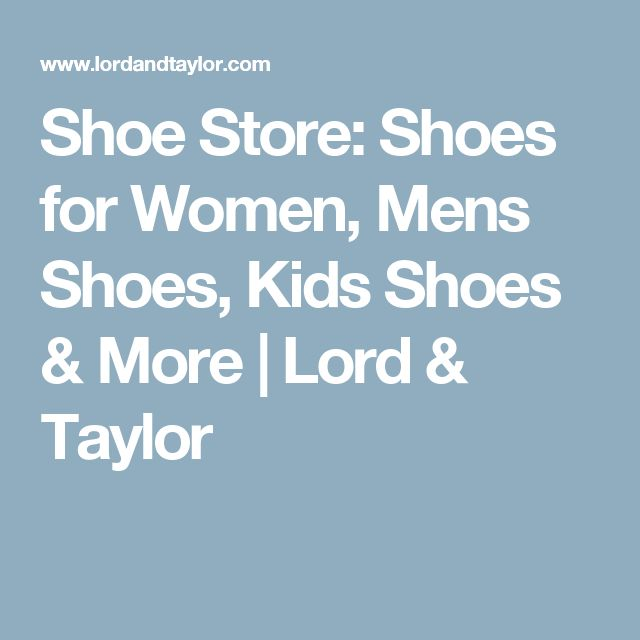 Shoe Store: Shoes for Women, Mens Shoes, Kids Shoes & More   Lord & Taylor