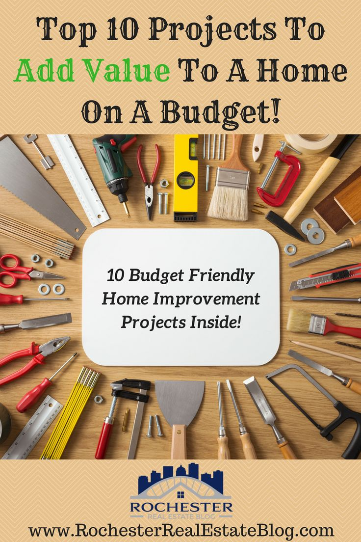 Top 10 Projects To Add Value To A Home On A Budget http://www.rochesterrealestateblog.com/top-10-projects-add-value-home-budget/