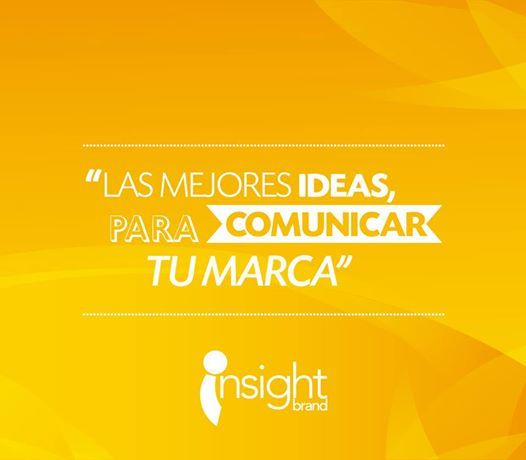 Las mejores ideas para comunicar tu marca. #Insightbrand