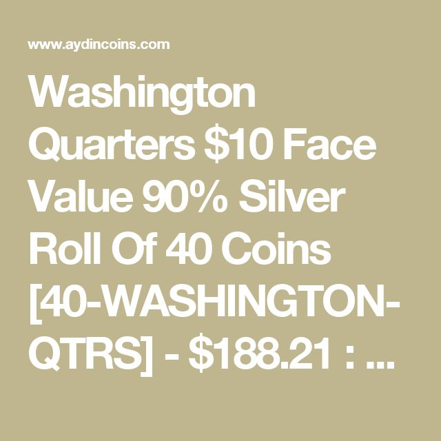 Washington Quarters $10 Face Value 90% Silver Roll Of 40 Coins [40-WASHINGTON-QTRS] - $188.21 : Aydin Coins & Jewelry, Buy Gold Coins, Silver Coins, Silver Bar, Gold Bullion, Silver Bullion - Aydincoins.com