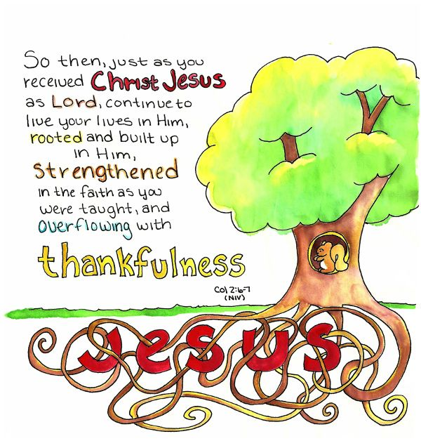 Doodle Through The Bible: Colossians 2:6-7, Rooted and built up in Him. . .Free downloadable PDF versions of this doodle are available at the website, including a coloring page.