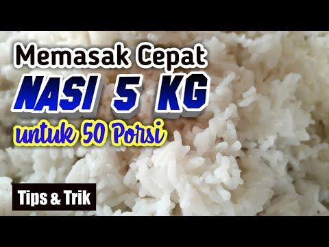 Tips Masak Cepat Nasi 5 Kg Untuk 50 Porsi Youtube Memasak Cara Memasak Resep Masakan